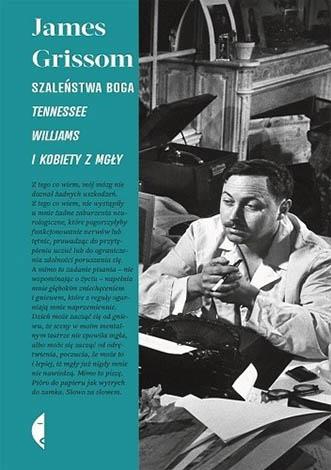 Szaleństwa Boga. Tennessee Williams i kobiety z mgły - James Grissom